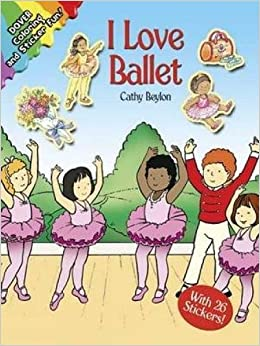 I Love Ballet (Dover Coloring Books): Cathy Beylon, Coloring Books ...