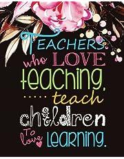 "Teachers who love teaching teach children to love learning.: Teacher Notebook/Teacher Gift Journal Planner/Teacher Appreciation Gifts/Thank You Teacher/Teacher Year End Gift for 132 Pages of 8""x10"" inches"