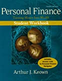 Personal Finance : Turning Money into Wealth, Keown, Arthur J., 0132214032