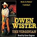 The Virginian Audiobook by Owen Wister Narrated by Gene Engene
