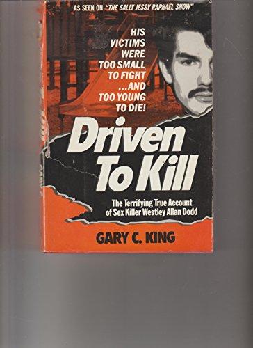 Driven To Kill :Wesley Allen Dodd