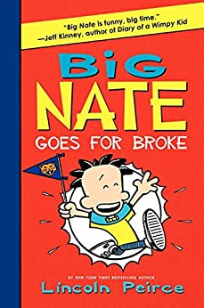 Big Nate Goes for Broke by [Peirce, Lincoln]