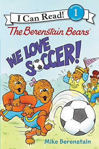 Download The Berenstain Bears: We Love Soccer! (I Can Read Level 1) ebook