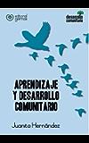 Aprendizaje y Desarrollo Comunitario (Spanish Edition)