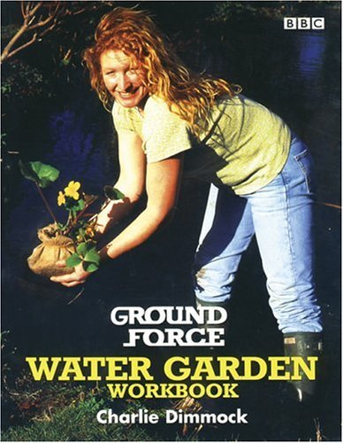 Ground Force Water Garden Workbook by Charlie Dimmock - Watergardens Shopping