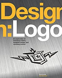 Design: Logo: An Exploration of Marvelous Marks, Insightful Essays, and Revealing Reviews