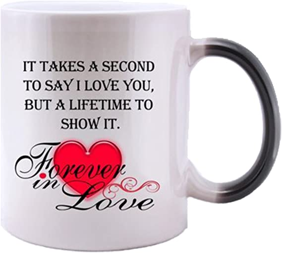 Modern Design Romantic It Takes A Second To Say I Love You But A Lifetime To Show It Heat Color Changing Mug Magic Coffee Tea Mug 11 Oz Best Valentine S Day Anniversary Gift Choices Kitchen Dining Amazon Com