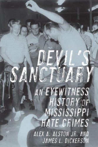 Devil's Sanctuary: An Eyewitness History of Mississippi Hate Crimes pdf