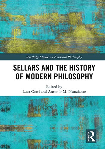 Sellars and the History of Modern Philosophy (Routledge Studies in American Philosophy)