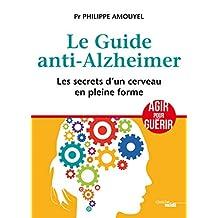 Le guide anti-Alzheimer: Les secrets d'un cerveau en pleine forme