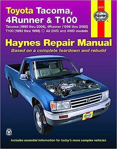 toyota tacoma, 4runner & t100 automotive repair manual: robert maddox, mike  stubblefield, john h  haynes: 0784497408326: amazon com: books