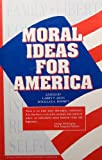 Moral Ideas for America 9780930783211