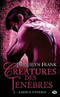 Créatures des ténèbres, tome 2 : Amour éternel par Jacquelyn Frank