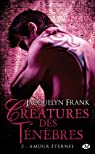 Créatures des ténèbres, tome 2 : Amour éternel par Frank