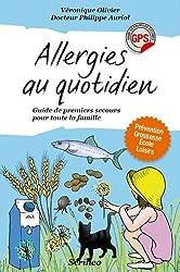Allergies au quotidien. Guide de premiers secours toute la famille