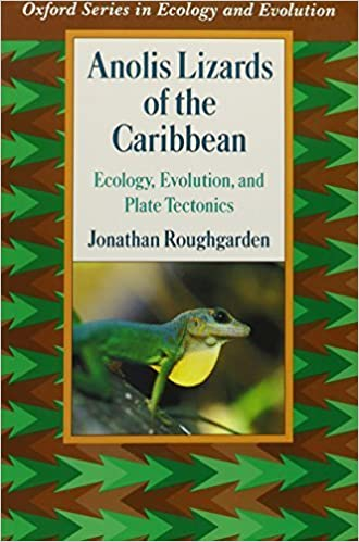 Book Anolis Lizards of the Caribbean: Ecology, Evolution, and Plate Tectonics (Oxford Series in Ecology and Evolution) by Jonathan Roughgarden (1995-05-18)