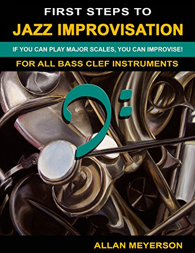 First Steps to Jazz Improvisation - For All Bass Clef Instruments