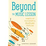 Beyond the Music Lesson: Habits of Successful Suzuki Families