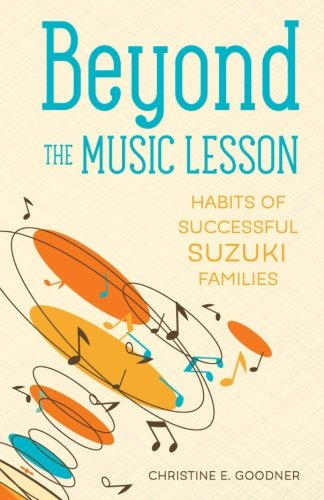 Read Online Beyond the Music Lesson: Habits of Successful Suzuki Families PDF