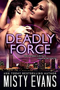 Deadly Force: SCVC Taskforce Romantic Suspense Series, Book 3 (A SCVC Taskforce Romantic Suspense) by [Evans, Misty]