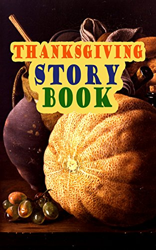 Thanksgiving Story Book: Classic Holiday Tales for Children
