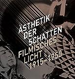 Ästhetik der Schatten. Filmisches Licht 1915-1950.: Katalog zur Retrospektive der Berlinale 2014