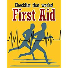 First Aid Checklist that works: A must know to save your life in need!