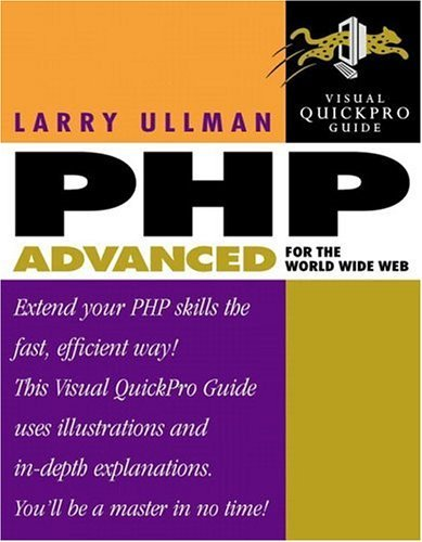 Download PHP Advanced for the World Wide Web: Visual QuickPro Guide by Larry Ullman (2001-12-18) PDF