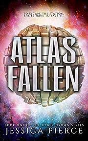 Atlas Fallen (Cyber Crown Book 1)