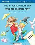 Was ziehen wir heute an?: Kinderbuch Deutsch-Spanisch