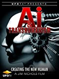 A.I. and Transhumanism - Creating the New Human