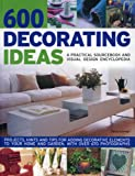 600 Decorating Ideas, Tessa Evelegh, 1844764125