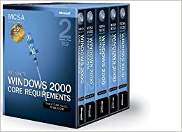 MCSA Self-Paced Training Kit: Microsoft Windows 2000 Core Requirements