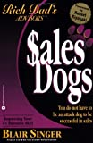 Sales Dogs, Blair Singer and Robert T. Kiyosaki, 0446678333