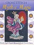 Cross Stitch Myth and Magic, David and Charles Publishing Staff, 0715312219