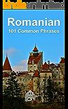 Romanian: 101 Common Phrases