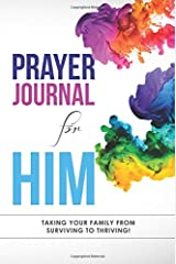 Prayer Journal for Him: Taking Your Stepfamily from Surviving to Thriving Paperback