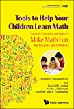 "Alfred S. Posamentier, ""Tools to Help Your Children Learn Math"" (WSPC, 2019)"