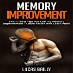 Memory Improvement: The 10 Best Tips for Lasting Memory Improvement - Learn Faster and Learn More | Lucas Bailly
