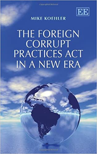 Amazon Com The Foreign Corrupt Practices Act In A New Era