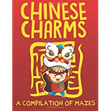 Chinese Charms (A Compilation of Mazes)
