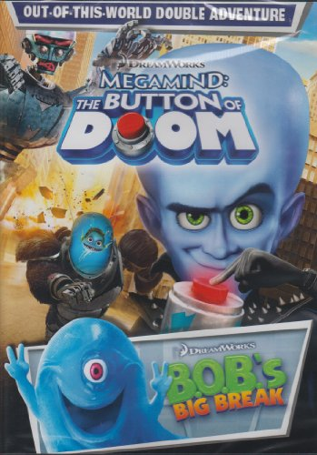 Megamind: The Button of Doom / B.O.B.'s Big Break