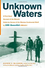 Unknown Waters: A First-Hand Account of the Historic Under-ice Survey of the Siberian Continental Shelf by USS Queenfish (SSN-651) Hardcover