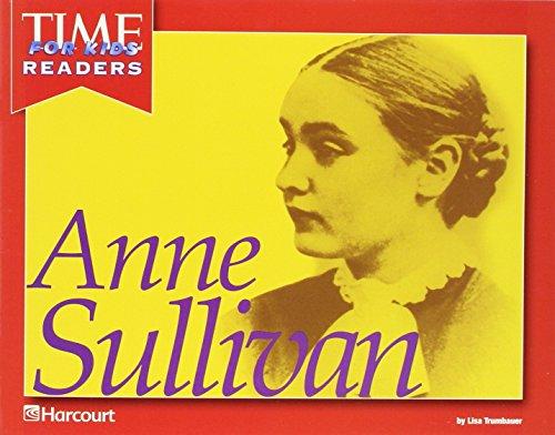 Harcourt School Publishers Reflections: Time for Kids Reader Anne Sullivan Grade K