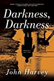 """Darkness, Darkness A Novel (The Charlie Resnick Mysteries Book 12)"" av John Harvey"