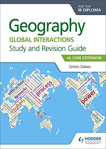 Hl Core - Geography for the IB Diploma Study and Revision Guide HL Core: HL Core Extension