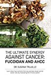 The Ultimate Synergy Against Cancer: Fucoidan and