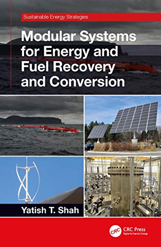Modular Systems for Energy and Fuel Recovery and Conversion (Sustainable Energy Strategies) (Modular Conversion)