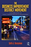 The Business Improvement District Movement: Contributions to Public Administration & Management