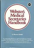 Webster's Medical Secretaries Handbook, Merriam-Webster, Inc. Staff, 087779135X